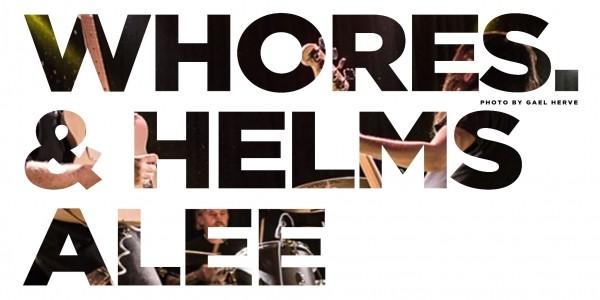 WHORES + Helms Alee
